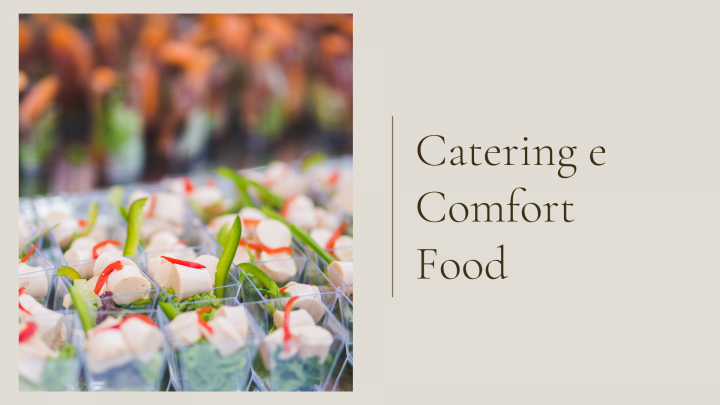 Comfort Food e Catering
